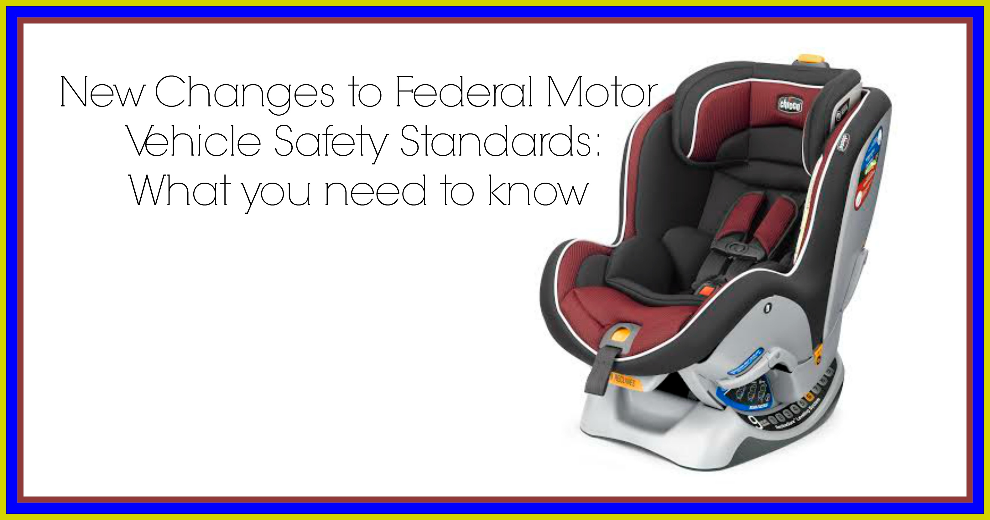 New changes to federal motor vehicle safety standards Motor vehicle safety
