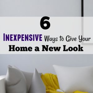 6 Inexpensive Ways to Give your home a new look