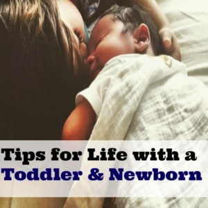 Tips for Life with a Toddler and Newborn