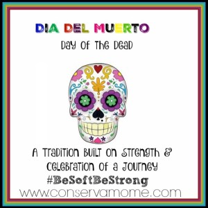 Dia Del Muerto(The Day of The Dead): A Tradition Built on Strength & Celebration of a Journey