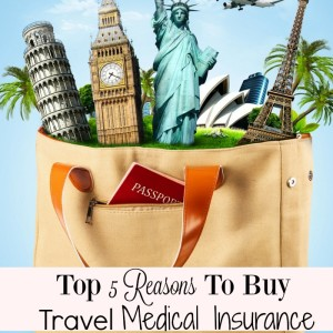 Top 5 Reasons To Get Travel Medical Insurance
