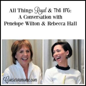 All Things Royal & The BFG: A Conversation with Penelope Wilton & Rebecca Hall