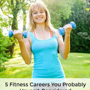 5 Fitness Careers You Probably Haven't Considered