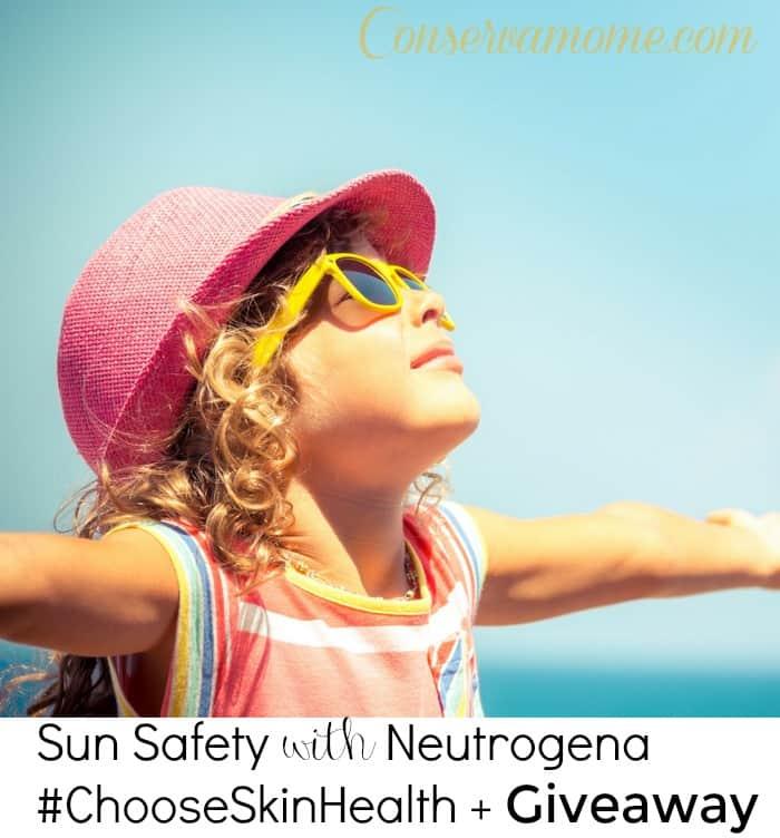 Sun Safety with Neutrogena #ChooseSkinHealth + Giveaway - ConservaMom