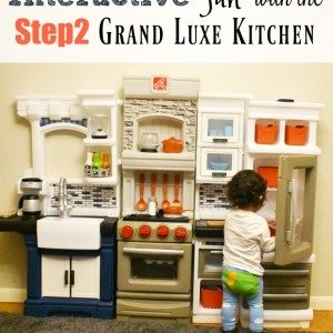 Interactive Fun with the Step2 Grand Luxe Kitchen