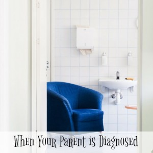 When Your Parent is Diagnosed with Cancer