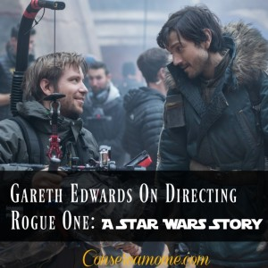 Gareth Edwards On Directing Rogue One: A Star Wars Story