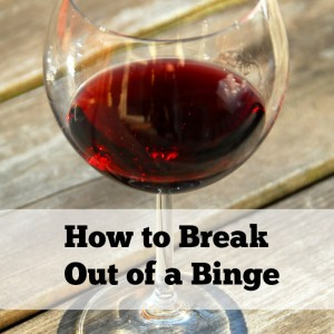 How to Break Out of a Binge