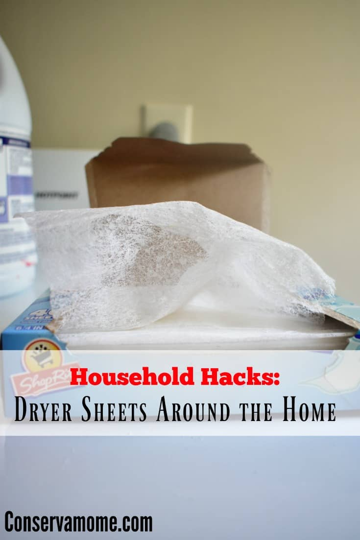 Household hacks dryer sheets around the home conservamom for Household hacks