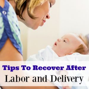 Tips To Recover After Labor and Delivery