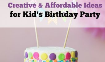 Creative & Affordable Ideas for Kid's Birthday Party