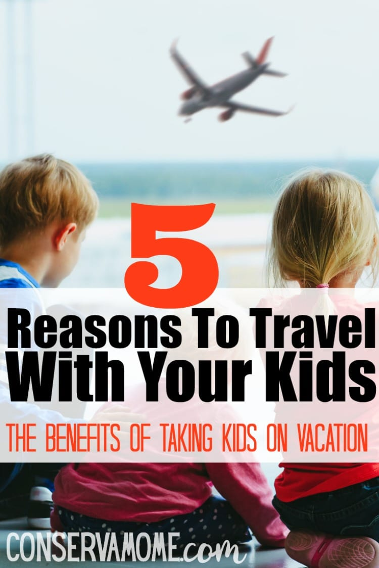 Reasons to Travel with your kids