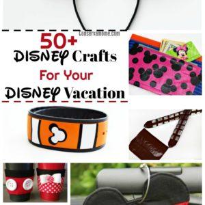 50+ DIY Disney Crafts For Your Disney Vacation