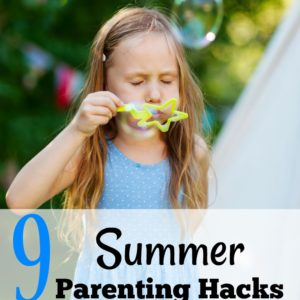 9 Summer Parenting Hacks