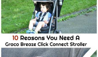 10 Reasons You Need A Graco Breaze Click Connect Stroller