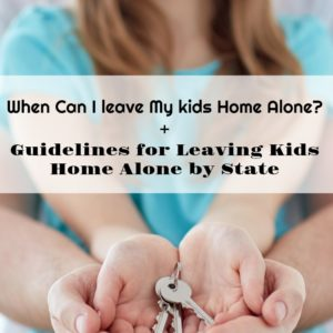 When Can I leave My kids Home Alone? +  Guidelines for Leaving Kids Home Alone by State