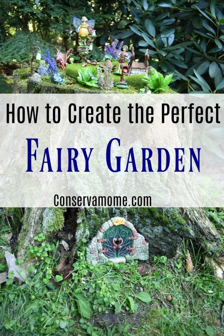 How To Create The Perfect Fairy Garden Conservamom