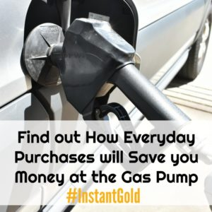 Find Out How Everyday Purchases will Save you Money at the Gas pump #Instantgold