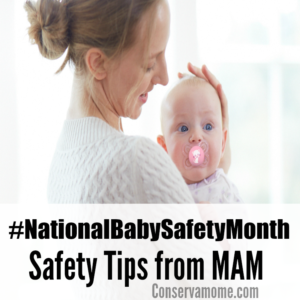 #NationalBabySafetyMonth Baby Safety Tips from MAM