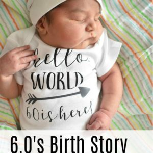 6.0's Birth Story