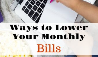 Ways to Lower Your Monthly Bills