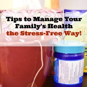 Tips to Manage Your Family's Health the Stress-Free Way!