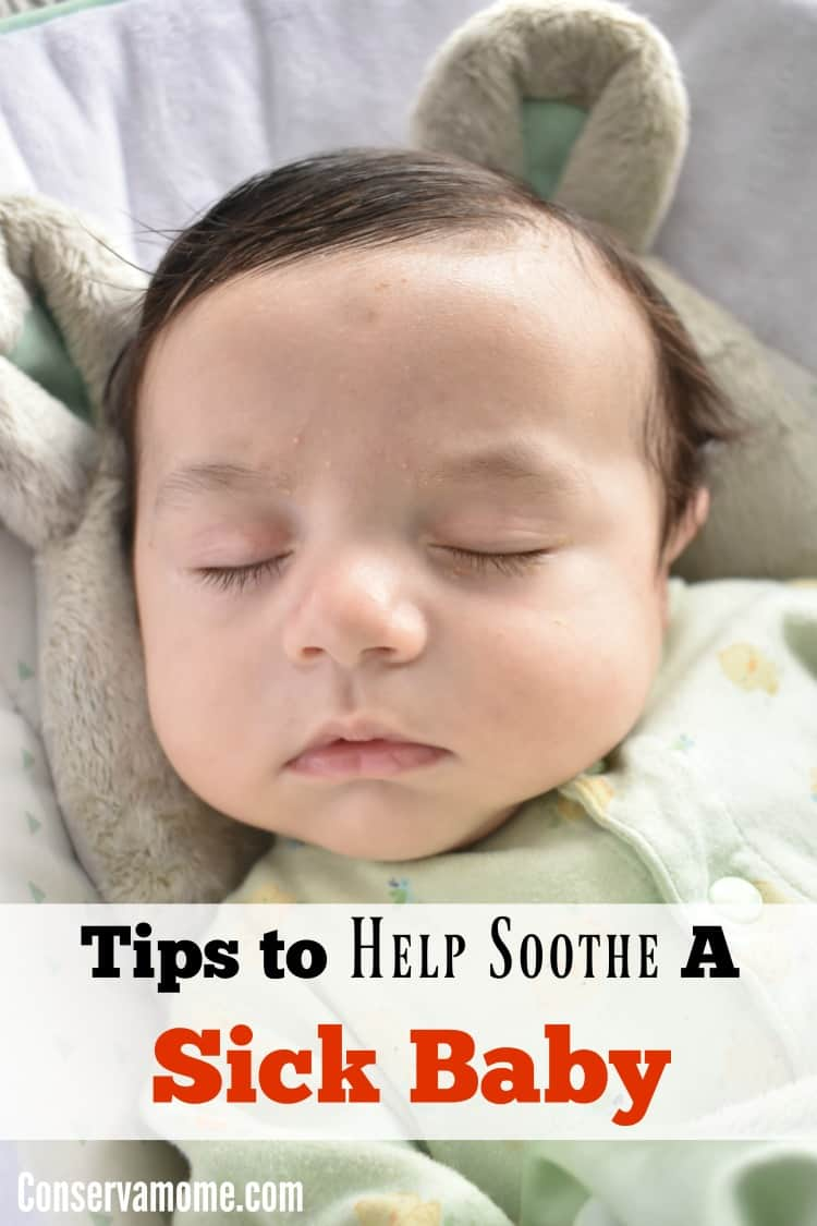 Having a sick baby is hard, Here are some Tips to Help soothe a sick baby and help them feel better.
