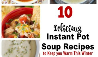 10 Delicious Instant Pot Soup Recipes to Keep you Warm This Winter