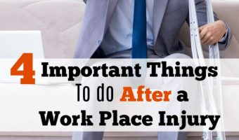 4 Important Things To do After a Work Place Injury