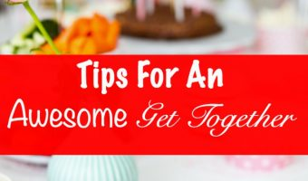 Tips For An Awesome Get Together