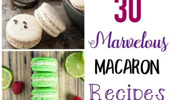 30 Marvelous Macaron Recipes