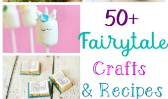 50+ Fairytale Crafts & Recipes