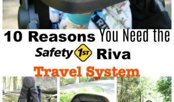 10 Reasons you Need the Safety 1st  Riva Travel System