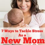 Ways to tackle stress as a new mom