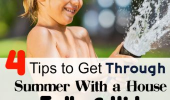 4 Tips to Get Through Summer With a House Full of Kids