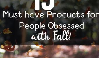 15 Must have Products for People Obsessed with Fall!