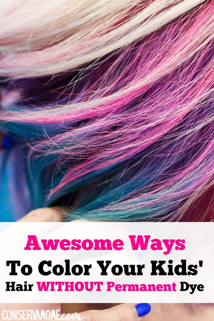 Conservamom Awesome Ways To Color Your Kids Hair Without Permanent Dye
