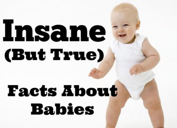 Insane but true facts about babies