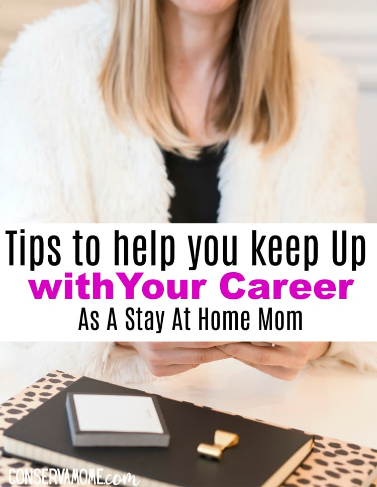 Stay on top of Your Career As A Stay At Home Mom
