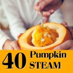 40 Pumpkin Themed STEAM activities