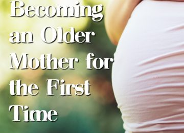 Pregnancy as an older mother