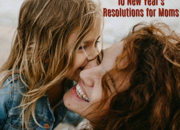 10 New Year's Resolutions for Moms