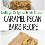 Baileys Original irish cream caramel pecan bars recipe