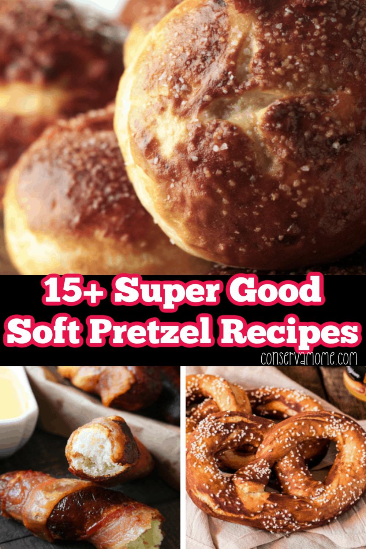 15+ Super Good Soft Pretzel Recipes