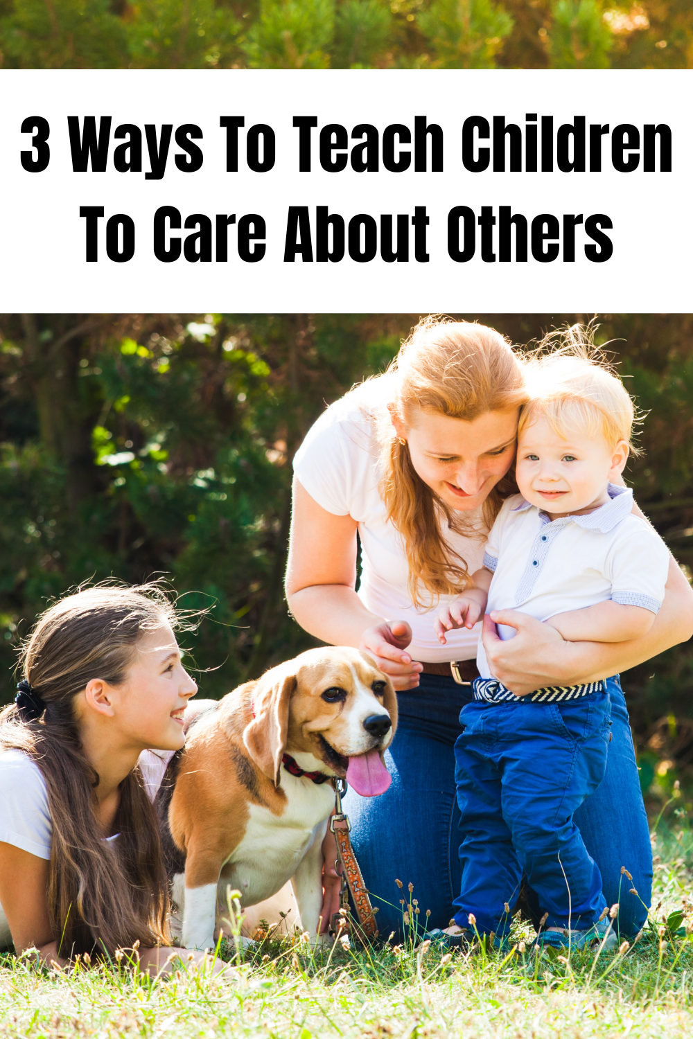 3 Ways to Teach Children To Care About others