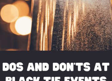Dos and Don'ts At Black Tie Events