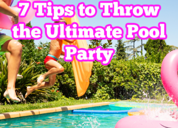7 Tips to Throw the Ultimate Pool Party