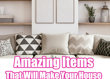 Amazing Items That Will Make Your House Outstanding and Unique