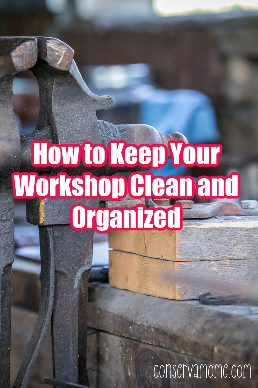 How to keep your workshop clean and organized