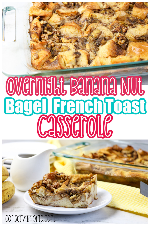 Overnight Banana Nut Bagel French Toast Casserole